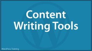 Content Marketing With WordPress - Content Writing Tools