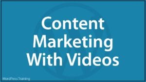 Content Marketing With Videos