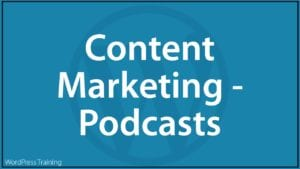 Content Marketing With WordPress - Podcasts