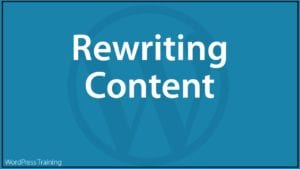 Content Marketing With WordPress - Rewriting Content