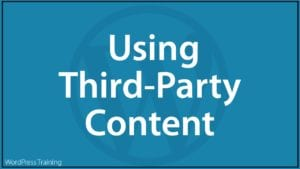 Content Marketing With WordPress - Using Third-Party Content