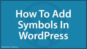 How To Add Symbols And Special Characters In WordPress