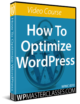 How To Optimize WordPress - WPMasterclasses.com