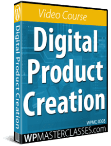 Digital Product Creation - WPMasterclasses.com