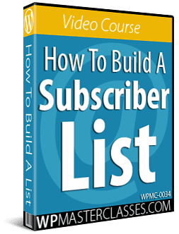 How To Build A Subscriber List - WPMasterclasses.com
