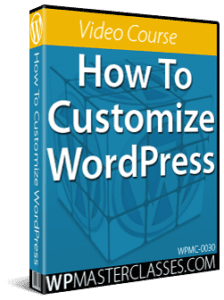 How To Customize WordPress - WPMasterclasses.com