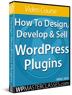 How To Design, Develop & Sell WordPress Plugins - WPMasterclasses.com