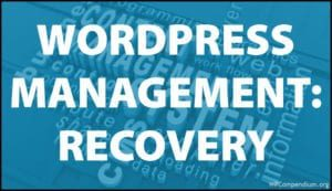 WordPress Management Tutorials - WordPress Site And Data Recovery